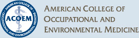 ACOEM - American College of Occupational and Environmental Medicine